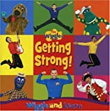 Songtexte von The Wiggles - Getting Strong! Wiggle and Learn