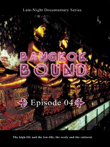 Bangkok Bound Bangkok Bound Volume 4