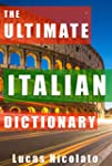 The Ultimate Italian Dictionary (Engl...
