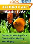 Cichlid Care Made Easy: Simple Ways t...