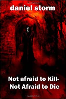 Amazon.com: Not Afraid to Kill-Not Afraid to Die ...