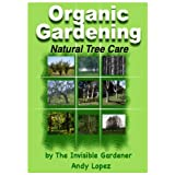 Natural Tree Care (Organic Gardening Series Book 11)