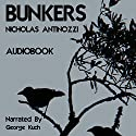 Bunkers (       UNABRIDGED) by Nicholas Antinozzi Narrated by George Kuch