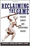 img - for Reclaiming the Game: College Sports and Educational Values book / textbook / text book