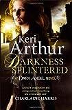 Darkness Splintered: Book 6 in series (Dark Angels)