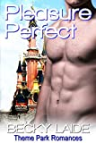 Pleasure Perfect: Romance Theme Park Series Book 1