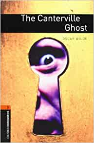 Oxford Bookworms Library: The Canterville Ghost: Level 2: 700-Word