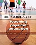 img - for The Psychology of Teaching Physical Education: From Theory to Practice by Bonnie Tjeerdsma Blankenship (2008) Paperback book / textbook / text book