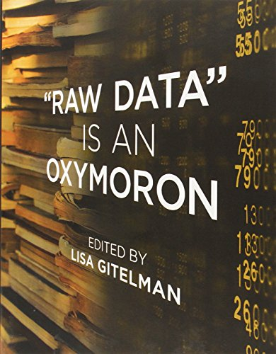 Raw Data is an Oxymoron (Infrastructures)