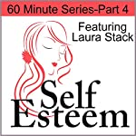 Self-Esteem in 60 Minutes, Part 4: Finding Purpose and Meaning in Life | Laura Stack,Jennifer Sedlock