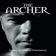 The Archer (       UNABRIDGED) by Carol Cottone Choomack Narrated by Carol Choomack, Armin Hirmer, Jerry Kristafer