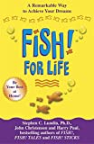 img - for Fish! for Life: A Remarkable Way to Achieve Your Dreams book / textbook / text book