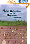 Metal Detecting for the Beginner, 2nd Edition