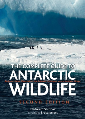 The Complete Guide to Antarctic Wildlife: Birds and Marine Mammals of the Antarctic Continent and the Southern Ocean PDF