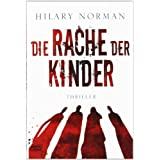 "Die Rache der Kinder: Thrillervon ""Hilary Norman"""