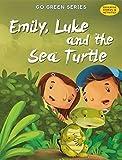 Emily Luke and the Sea Turtle (Go Green Series)