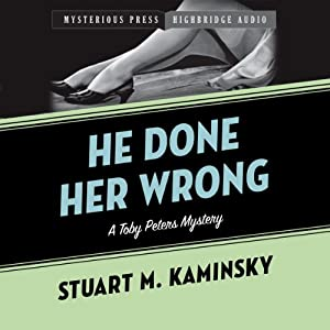 He Done Her Wrong: Toby Peters, Book 8 | [Stuart Kaminsky]