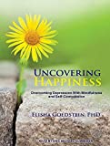 img - for Uncovering Happiness: Overcoming Depression With Mindfulness and Self-compassion book / textbook / text book