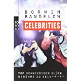 Celebrities: Vom schwierigen Glck, berhmt zu seinvon &#34;Borwin Bandelow&#34;