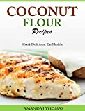 Coconut Flour Recipes - Cook Delicious, Eat Healthy
