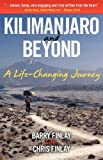 img - for Kilimanjaro and Beyond (A Life-Changing Journey) book / textbook / text book