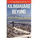 Kilimanjaro and Beyond (a Life-Changing Journey)by Barry Finlay