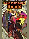 Miles in Love (The Vorkosigan Saga)