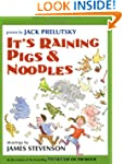It's Raining Pigs and Noodles