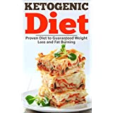 Ketogenic Diet: Ketogenic Diet for Beginners, a Proven Low Carb Diet to Guarantee Weight Loss and Fat Burning for Optimum Health (Ketogenic Diet, Ketogenic ... Ketosis, High Fat Diet, No Carb Cookbook) ~ Liza Leake