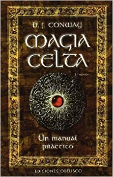 Magia Celta (Spanish Edition): D.J. Conway: 9788477209140: Amazon.com