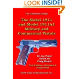 The Model 1911 and Model 1911A1 Military and Commercial Pistols