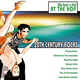 20th Century Rocks: 50's Rock 'n Roll - At The Hop