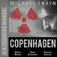 Copenhagen  by Michael Frayn Narrated by Alfred Molina, David Krumholtz, Shannon Cochran