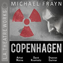 Copenhagen  by Michael Frayn Narrated by Alfred Molina, David Krumholtz, Shannon Cochran