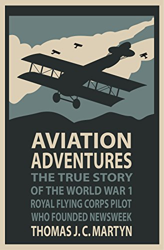 aviation-adventures-the-true-story-of-the-world-war-1-royal-flying-corps-pilot-who-founded-newsweek-