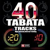 40 Tabata Tracks - High Intensity Interval Training (20 Second Work and 10 Second Rest Cycles)