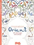 Inspiration orient : 50 coloriages an...