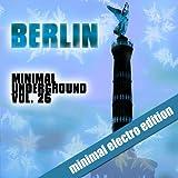 Berlin Minimal Underground, Vol. 26