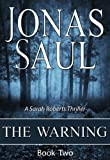 The Warning (A Sarah Roberts Thriller, Book 2)