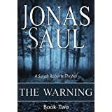 The Warning (A Sarah Roberts Thriller Book Two)by Jonas Saul