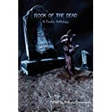 Book of the Dead: A Zombie Anthologyby Anthony Giangregorio