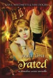 img - for Fated, Part One: A Timeless Series Novella, Part one book / textbook / text book
