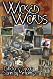 img - for Wicked Words: A Collection of Spooky Stories by Members of Wicked Wordsmiths of the West book / textbook / text book