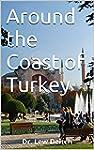 Around the Coast of Turkey: Dr. Lew D...