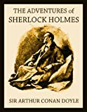 THE ADVENTURES OF SHERLOCK HOLMES (illustrated, complete, and unabridged with the original illustrations)