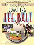 img - for Coaching Tee Ball : The Baffled Parent's Guide book / textbook / text book