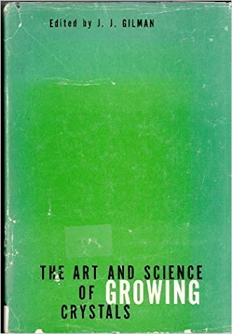 The Art and Science of Growing Crystals (Wiley series on the science & technology of materials)