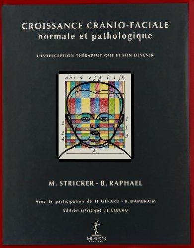 Croissance cranio-faciale normale et pathologique : L'interception thérapeutique et son devenir