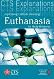 Philip Robinson Explaining Catholic Teaching on Euthanasia