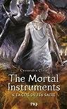 The Mortal Instruments, tome 6 : La cité du feu sacré